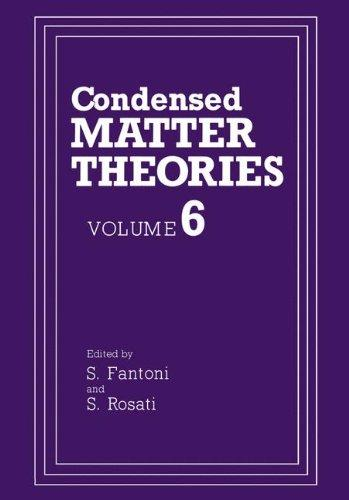Condensed Matter Theories: Volume 6 (Condensed Matter Theory)