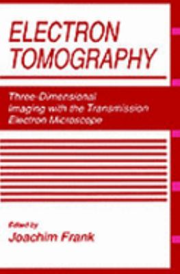 Electron Tomography Three-Dimensional Imaging With the Transmission Electron Microscope