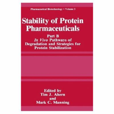 Stability of Protein Pharmaceuticals Pt B  In Vivo Pathways of Degradation and Strategies for Protein Stabilization