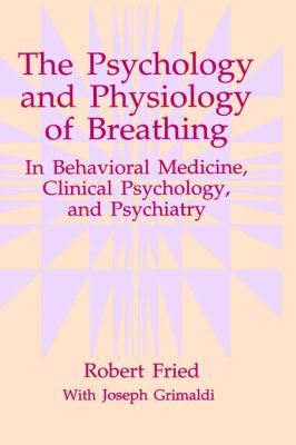 Psychology and Physiology of Breathing In Behavioral Medicine, Clinical Psychology, and Psychiatry