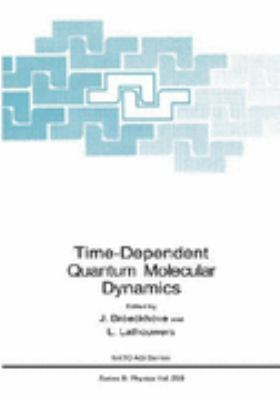 Time-Dependent Quantum Molecular Dynamics