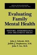 Evaluating Family Mental Health: History, Epidemiology, and Treatment Issues (Critical Issues in Psychiatry)