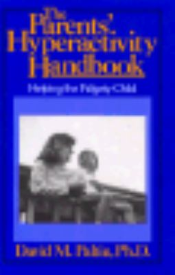 Parents' Hyperactivity Handbook: Helping the Fidgety Child - David M. Paltin - Hardcover