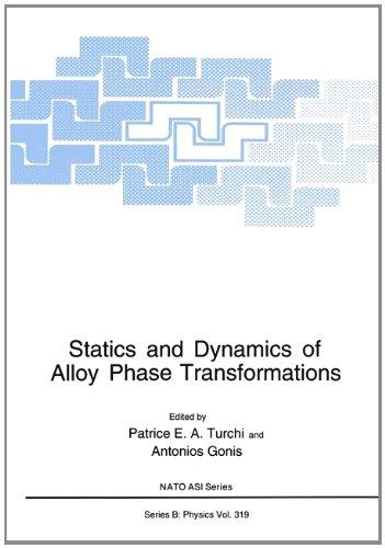 Statics and Dynamics of Alloy Phase Transformations (NATO Science Series B: Physics)