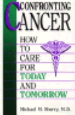 Confronting Cancer: How to Care for Today and Tomorrow - Michael M. Sherry - Hardcover