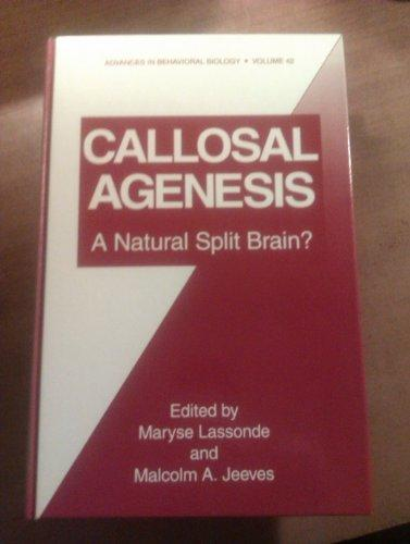 Callosal Agenesis: A Natural Split Brain (Advances in Behavioral Biology)