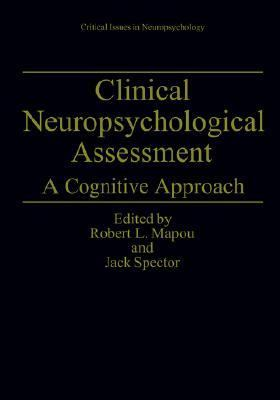 Clinical Neuropsychological Assessment A Cognitive Approach