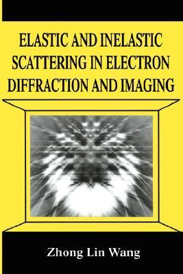 Elastic and Inelastic Scattering in Electron Diffraction and Imaging