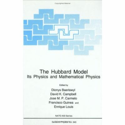 Hubbard Model Its Physics and Mathematical Physics