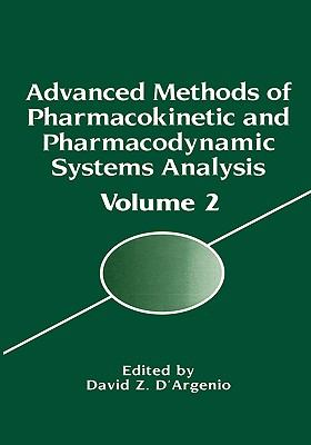 Advanced Methods of Pharmacokinetic and Pharmacodynamic Systems Analysis Proceedings of a Meeting Held in Los Angeles, California, May 21-22, 1993
