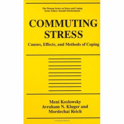 Commuting Stress Causes, Effects, and Methods of Coping