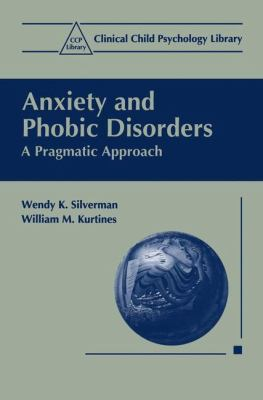 Anxiety and Phobic Disorders A Pragmatic Approach