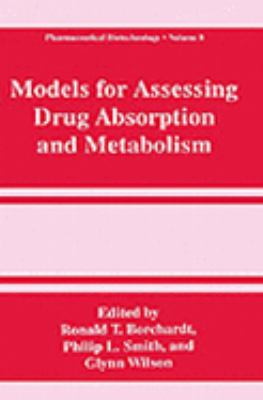 Models for Assessing Drug Absorption and Metabolism