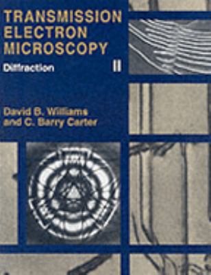 Transmission Electron Microscopy A Textbook for Materials Science  Basics, Diffraction, Imaging, Spectrometry