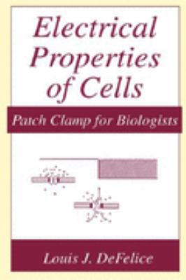 Electrical Properties of Cells Patch Clamp for Biologists