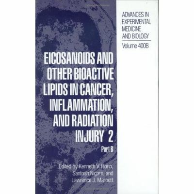 Eicosanoids and Other Bioactive Lipids in Cancer, Inflammation, and Radiation Injury 2