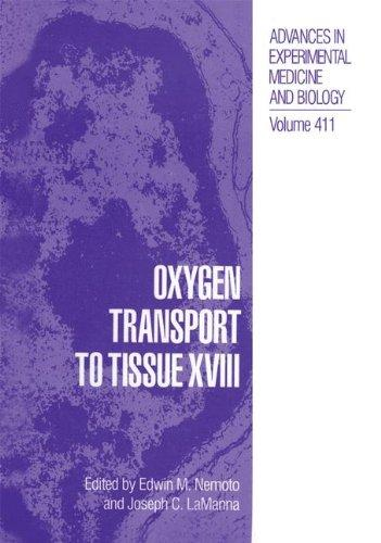 Oxygen Transport to Tissue XVIII (Advances in Experimental Medicine & Biology (Springer))