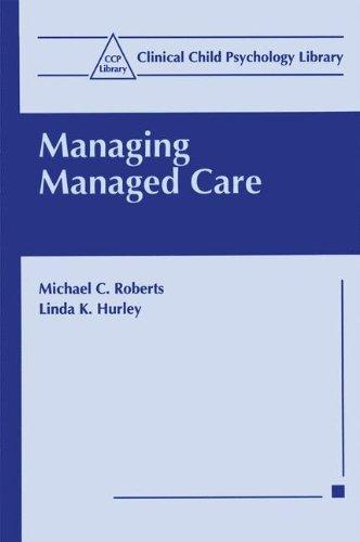 Managing Managed Care (Clinical Child Psychology Library)