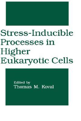 Stress-Inducible Processes in Higher Eukaryotic Cells