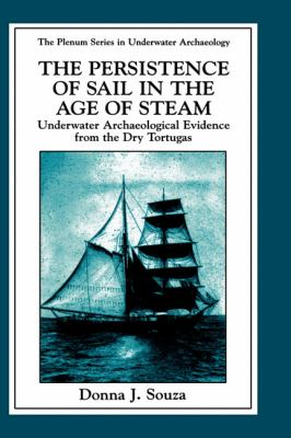 Persistence of Sail in the Age of Steam Underwater Archaeological Evidence from the Dry Tortugas