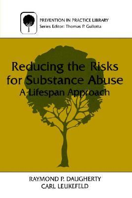 Reducing the Risks for Substance Abuse A Lifespan Approach