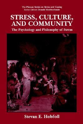 Stress, Culture, and Community The Psychology and Philosophy of Stress