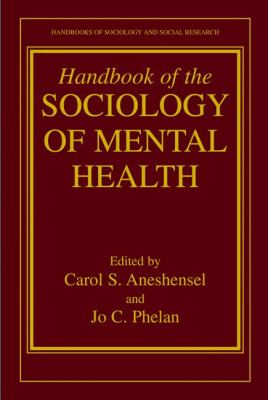 Handbook of the Sociology of Mental Health