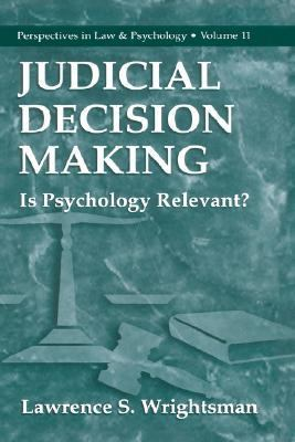 Judicial Decision Making Is Psychology Relevant?