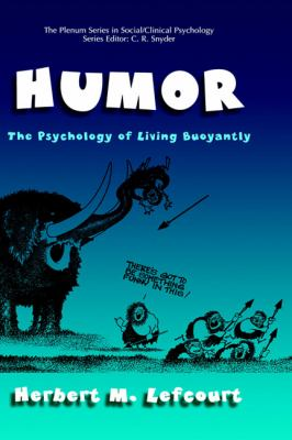 Humor The Psychology of Living Buoyantly