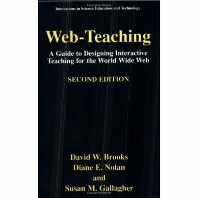Web-Teaching A Guide for Designing Interactive Teaching for the World Wide Web