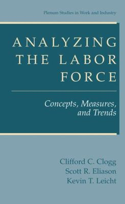 Analyzing the Labor Force Concepts, Measures, and Trends