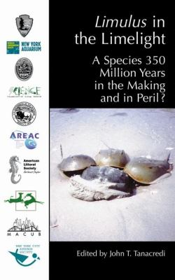 Limulus in the Limelight A Species 350 Million Years in the Making and in Peril?