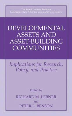 Developmental Assets and Asset-Building Communities Implications for Research, Policy, and Practice