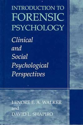 Introduction to Forensic Psychology Clinical and Social Psychological Perspectives