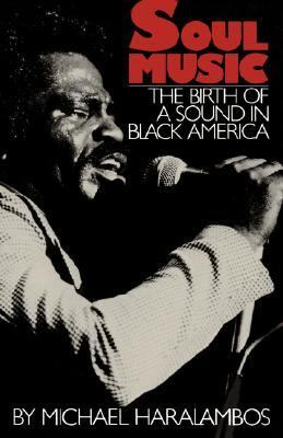 Soul Music The Birth of a Sound in Black America