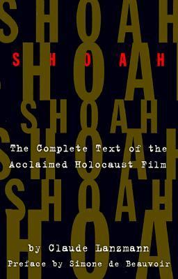 Shoah The Complete Text of the Acclaimed Holocaust Film
