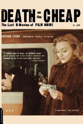 Death on the Cheap The Lost B Movies of Film Noir