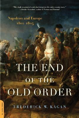 End of the Old Order Napoleon and Europe, 1801-1805