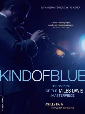 Kind of Blue The Making of the Miles Davis Masterpiece