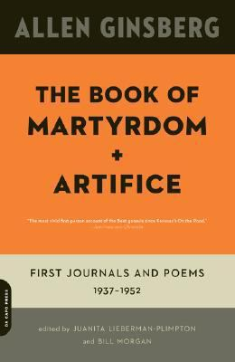 Book of Martyrdom and Artifice First Journals and Poems 1937-1952