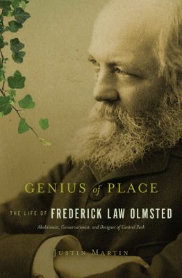Genius of Place : The Life of Frederick Law Olmsted