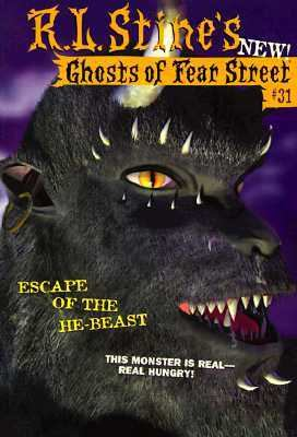 Escape of the He-Beast (Fear Street: Ghosts of Fear Street Series #31) - R. L. Stine - Paperback