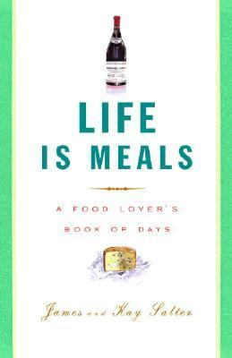 Life Is Meals A Food Lover's Book of Days