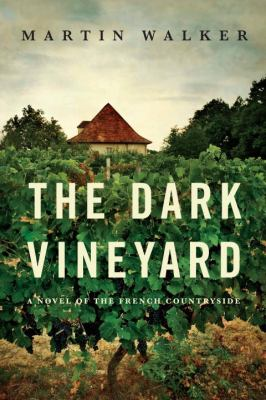 The Dark Vineyard: A mystery of the French countryside