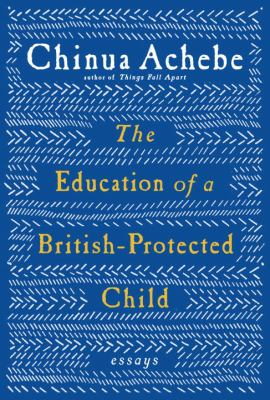 The Education of a British-Protected Child: Essays
