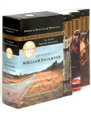 A Summer of Faulkner: As I Lay Dying/The Sound and the Fury/Light in August (Oprah's Book Club)