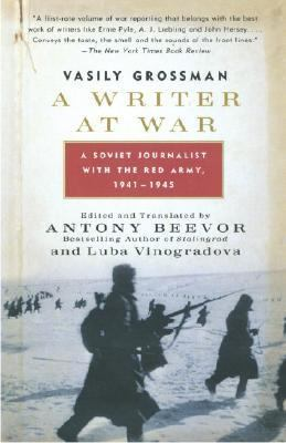 Writer at War A Soviet Journalist With the Red Army, 1941-1945