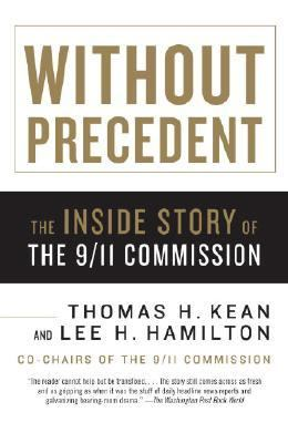 Without Precedent The Inside Story of the 9/11 Commission
