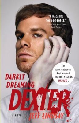 Darkly Dreaming Dexter A Novel