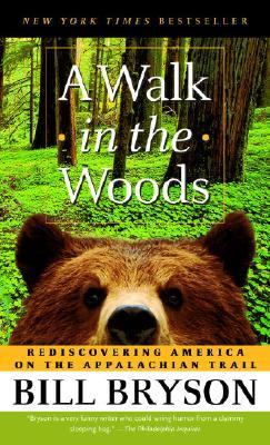 Walk in the Woods Rediscovering America on the Appalachian Trail
